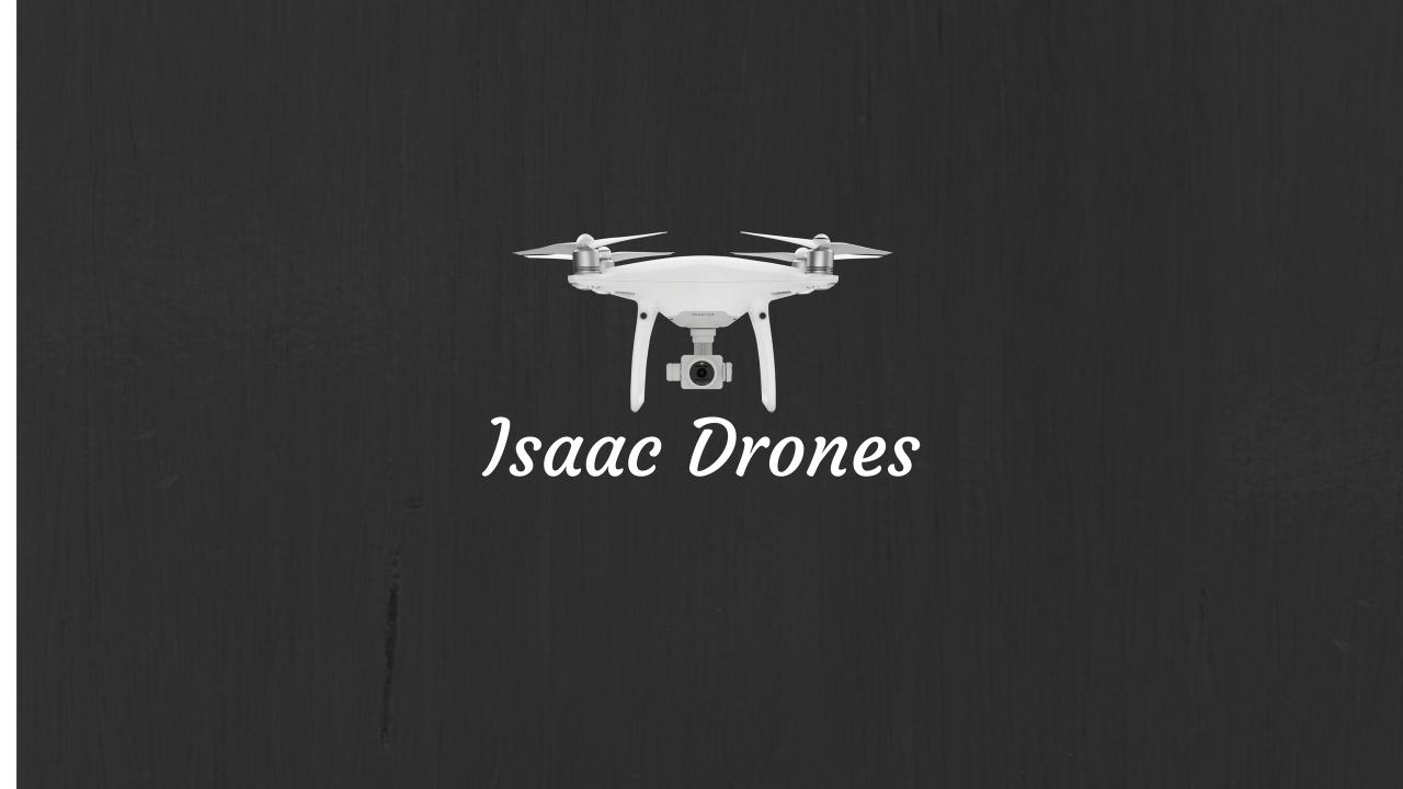 Isaac Drones
